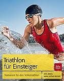 Triathlon für Einsteiger: Trainieren für den Volkstriathlon (BLV)