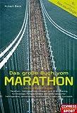 Das große Buch vom Marathon - Lauftraining mit System - Marathon-, Halbmarathon, Ultralauf- und 10-km-Training - Für Einsteiger, Fortgeschrittene und ... Krafttraining, Ernährung, Gymnastik