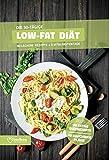 Low Fat Diätplan - Ernährungsplan zum Abnehmen für 30 Tage: Bonus: E-Book mit 90 weiteren...