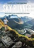 Sky Runner: Meine Stärke, meine Leidenschaft, mein Leben