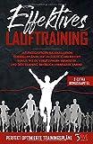 Effektives Lauftraining: Mit einzigartigen Halbmarathon Trainingsplänen zur unglaublichen Bestzeit. Bonus: Wie du Verletzungen vermeiden und dein Training erheblich verbessern kannst.