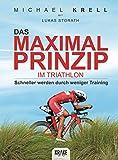Das Maximalprinzip im Triathlon